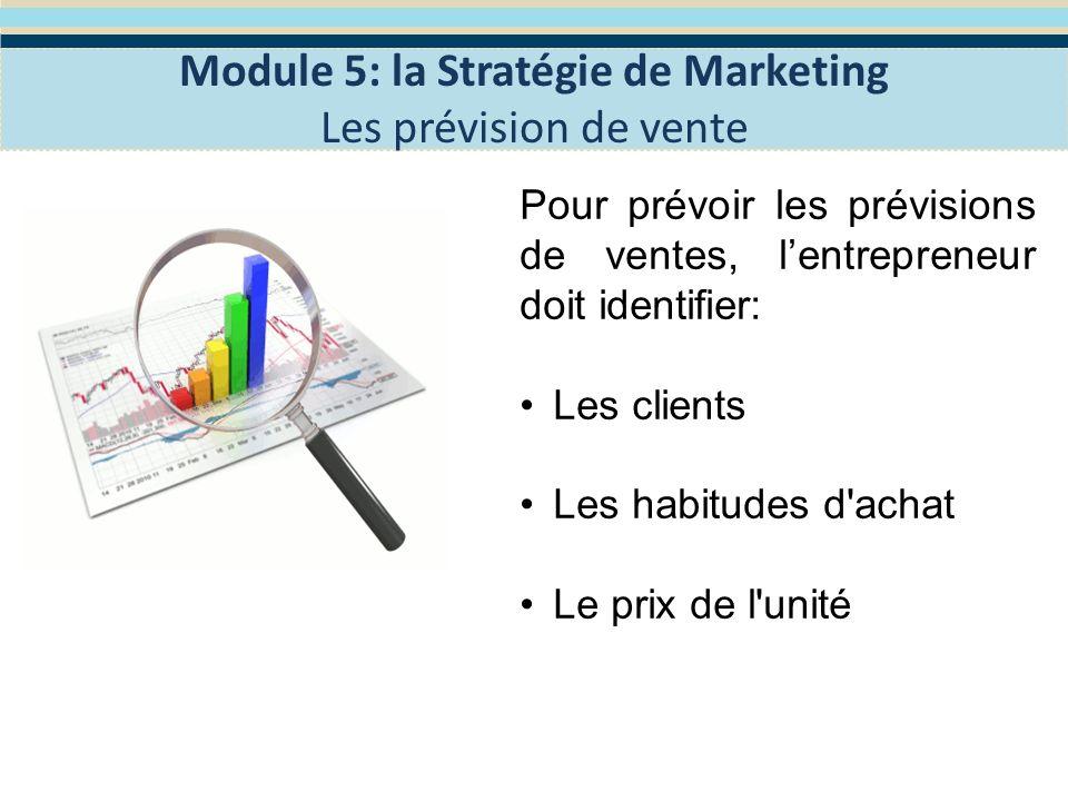 Les clients: Définir et compter le client cible de manière réaliste est la première étape dans votre prévision.