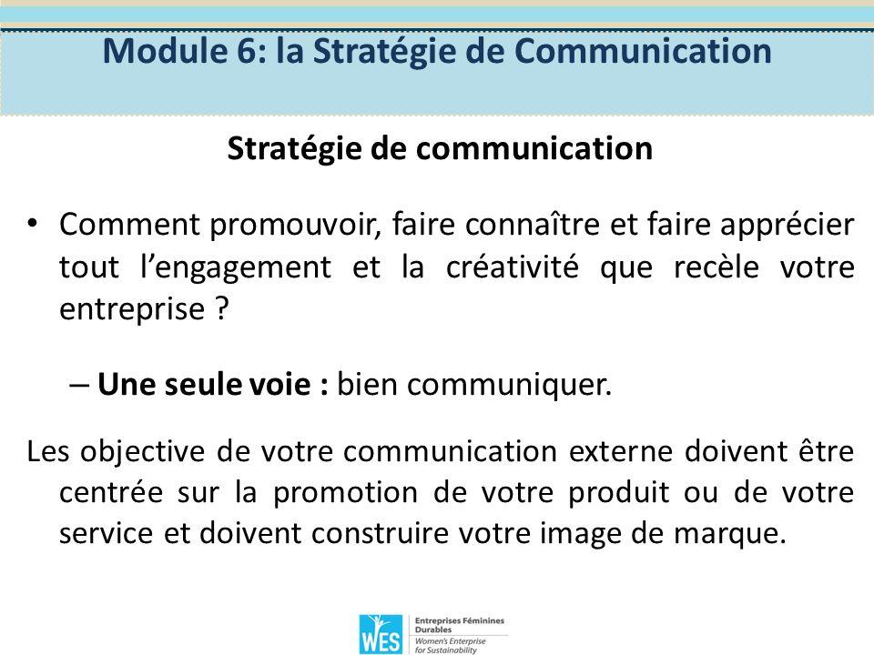 Module 6: la Stratégie de Communication Stratégie de communication Logo : principal composant de limage de marque.