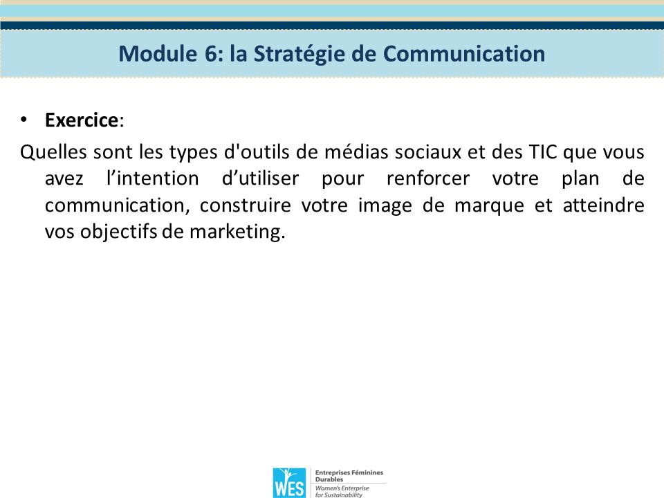 Créer mon entreprise: – Module 6 La Stratégie de Communication 1.Quels sont les principes de base de la communication d entreprise .
