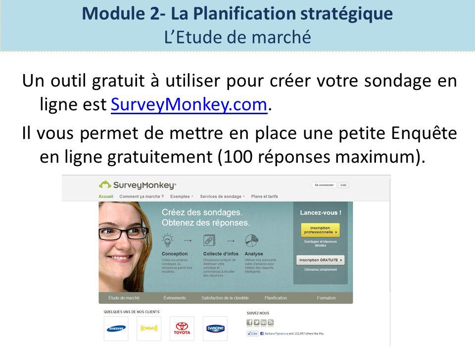 Exercice: Répondez aux questions de létude de marché sur la page 35 du Manuel des participantes Module 2- La Planification stratégique LEtude de marché