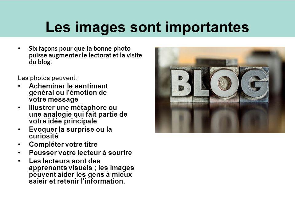 Les images sont importantes Six façons pour que la bonne photo puisse augmenter le lectorat et la visite du blog.