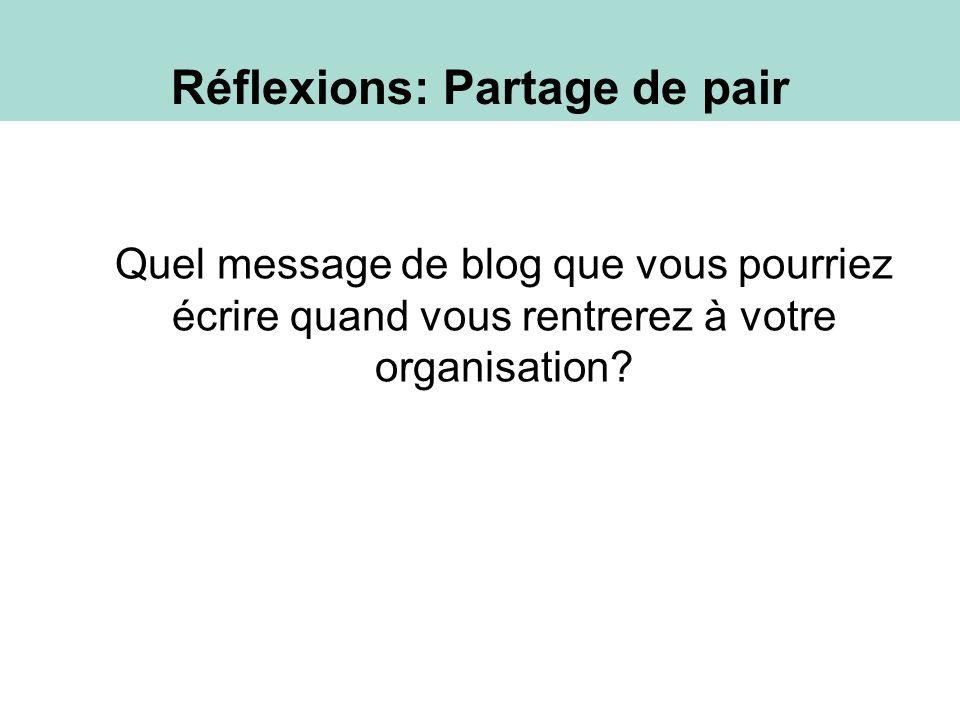 Reflection: Share Pair Quel message de blog que vous pourriez écrire quand vous rentrerez à votre organisation.