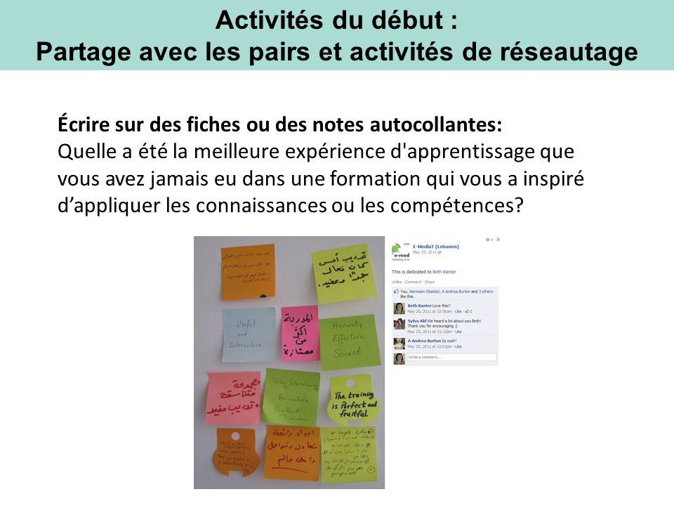 Activités du début : Partage avec les pairs et activités de réseautage Écrire sur des fiches ou des notes autocollantes: Quelle a été la meilleure exp
