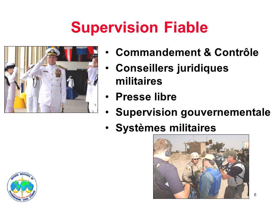 6 Supervision Fiable Commandement & Contrôle Conseillers juridiques militaires Presse libre Supervision gouvernementale Systèmes militaires