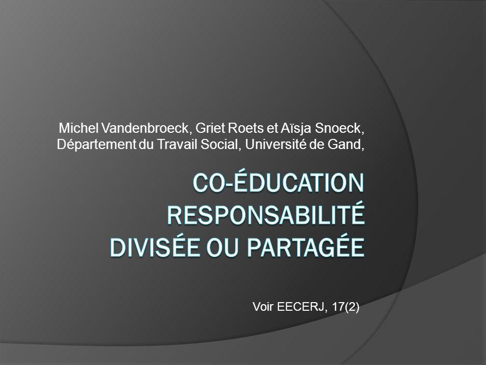 Michel Vandenbroeck, Griet Roets et Aïsja Snoeck, Département du Travail Social, Université de Gand, Voir EECERJ, 17(2)