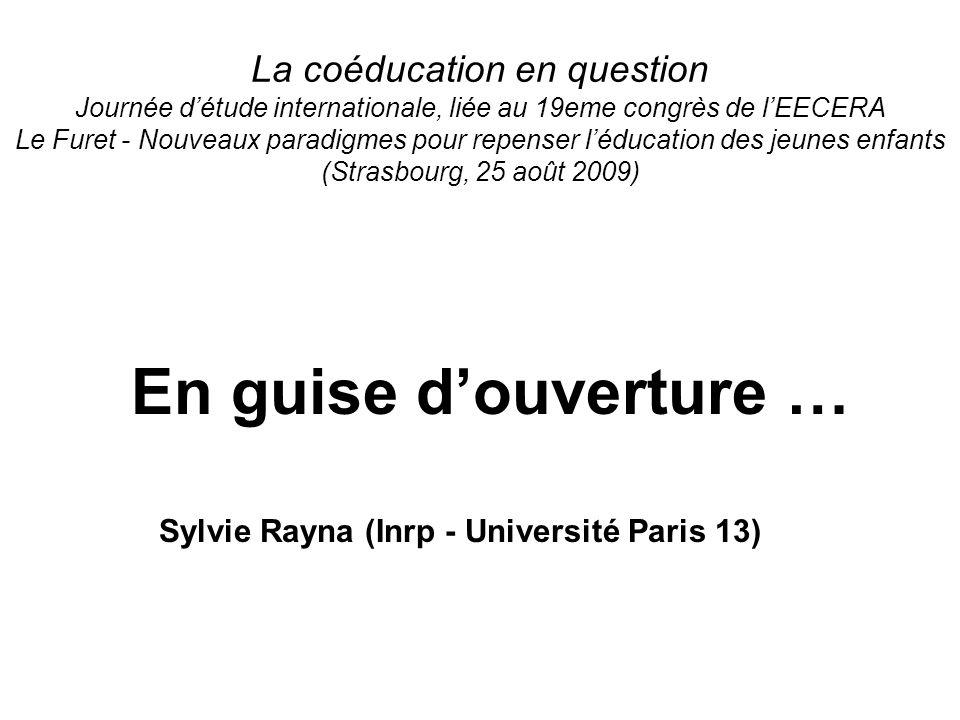 La coéducation en question Journée détude internationale, liée au 19eme congrès de lEECERA Le Furet - Nouveaux paradigmes pour repenser léducation des