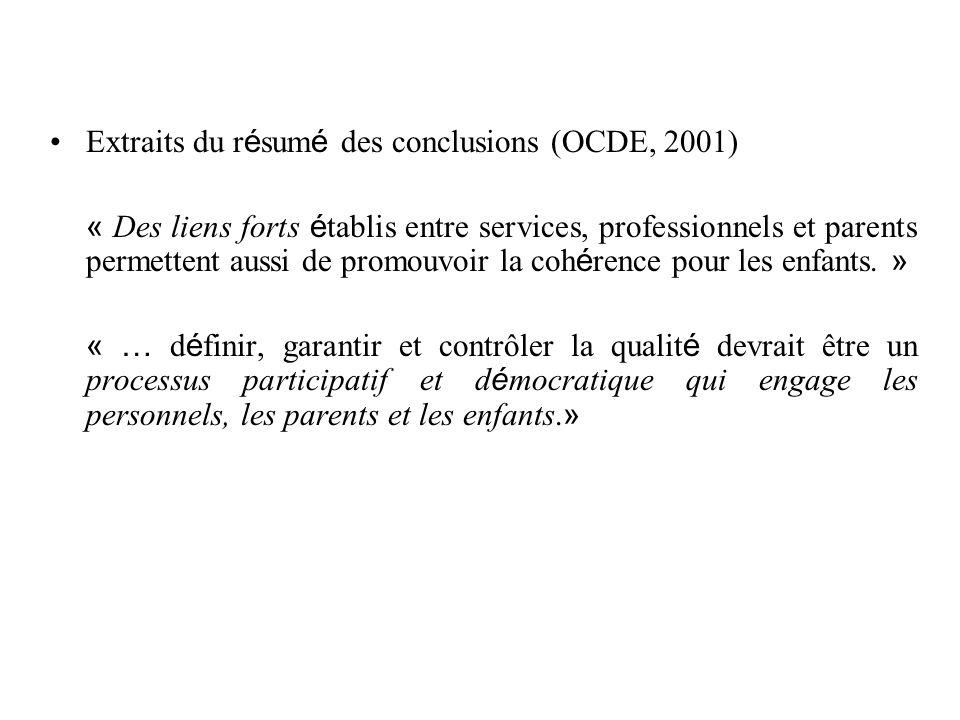 Extraits du r é sum é des conclusions (OCDE, 2001) « Des liens forts é tablis entre services, professionnels et parents permettent aussi de promouvoir