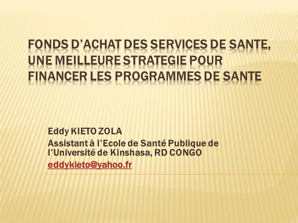 Eddy KIETO ZOLA Assistant à lEcole de Santé Publique de lUniversité de Kinshasa, RD CONGO eddykieto@yahoo.fr