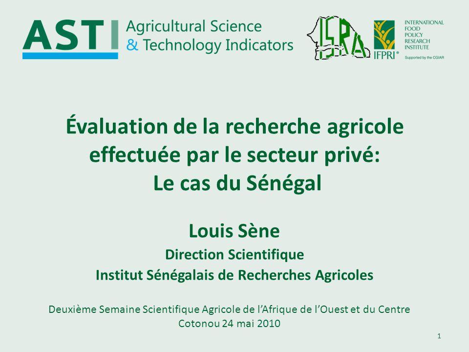 1 Évaluation de la recherche agricole effectuée par le secteur privé: Le cas du Sénégal Deuxième Semaine Scientifique Agricole de lAfrique de lOuest e