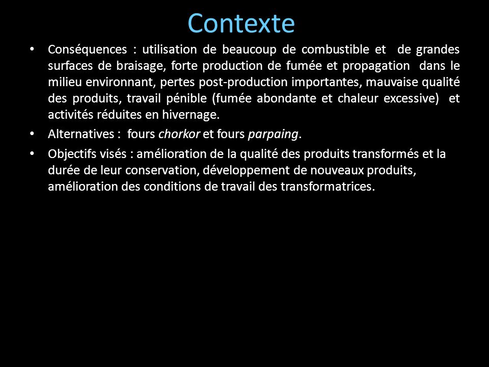 Contexte Conséquences : utilisation de beaucoup de combustible et de grandes surfaces de braisage, forte production de fumée et propagation dans le mi