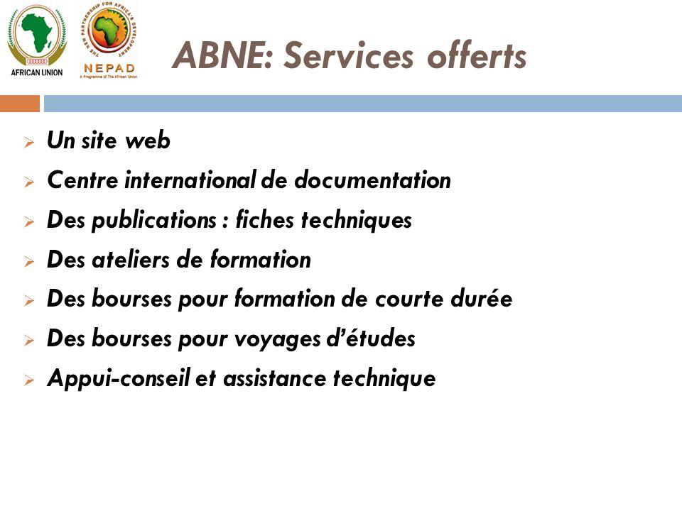 ABNE: Services offerts Un site web Centre international de documentation Des publications : fiches techniques Des ateliers de formation Des bourses po