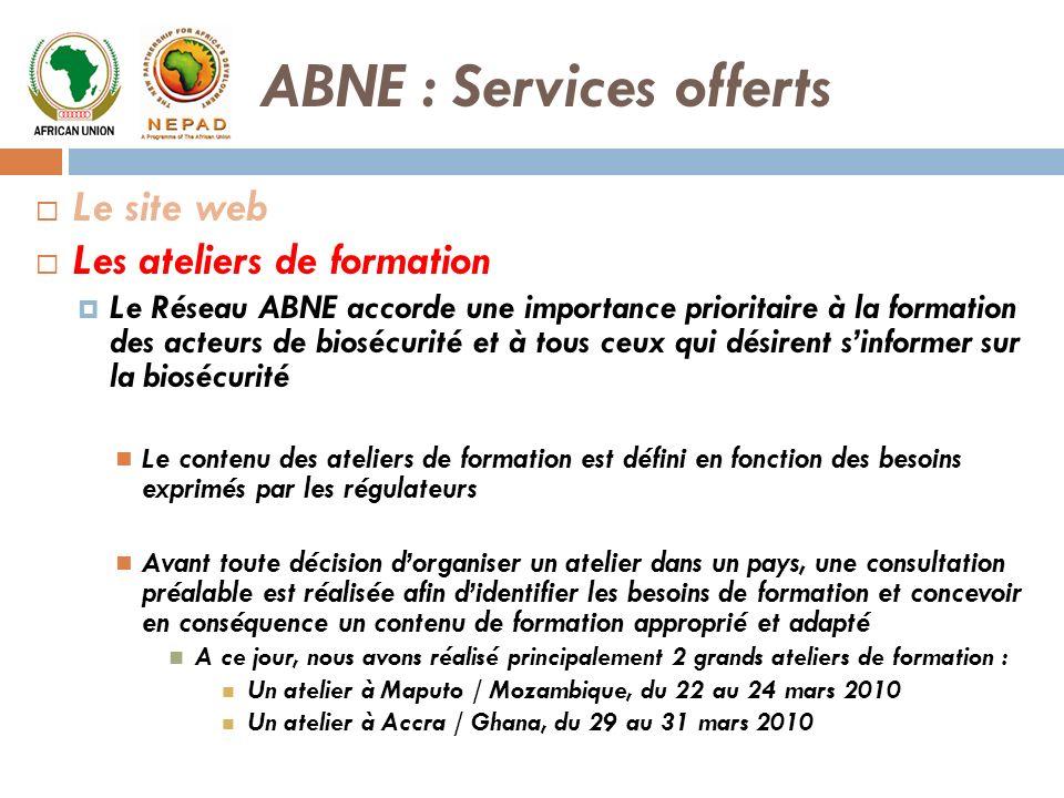 ABNE : Services offerts Le site web Les ateliers de formation Le Réseau ABNE accorde une importance prioritaire à la formation des acteurs de biosécur