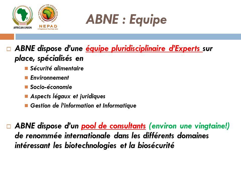 ABNE dispose dune équipe pluridisciplinaire dExperts sur place, spécialisés en Sécurité alimentaire Environnement Socio-économie Aspects légaux et jur