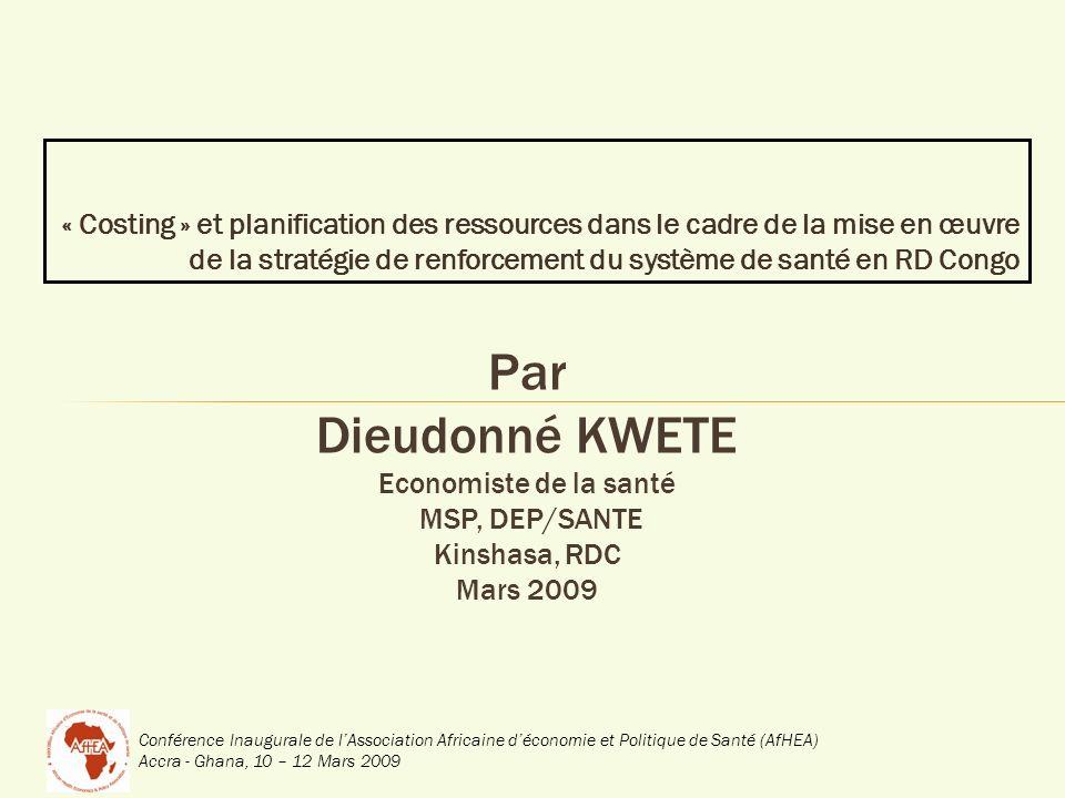 Conférence Inaugurale de lAssociation Africaine déconomie et Politique de Santé (AfHEA) Accra - Ghana, 10 – 12 Mars 2009 « Costing » et planification