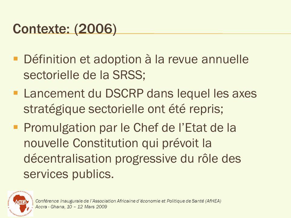 Conférence Inaugurale de lAssociation Africaine déconomie et Politique de Santé (AfHEA) Accra - Ghana, 10 – 12 Mars 2009 Contexte: (2006) Définition e