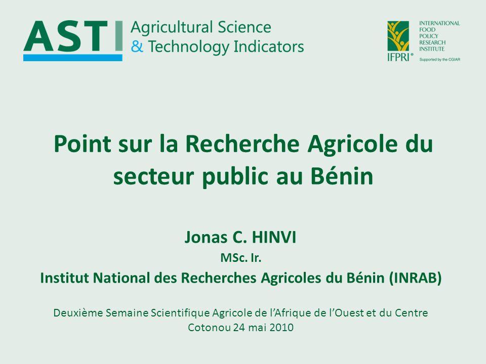 Point sur la Recherche Agricole du secteur public au Bénin Deuxième Semaine Scientifique Agricole de lAfrique de lOuest et du Centre Cotonou 24 mai 20