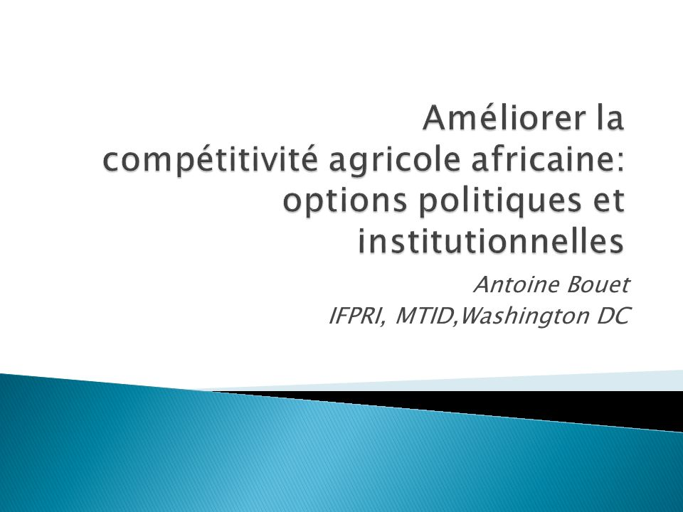 Augmentation de la productivité et de la compétitivité du secteur agricole est un enjeu essentiel pour la lutte contre la famine et la pauvreté.