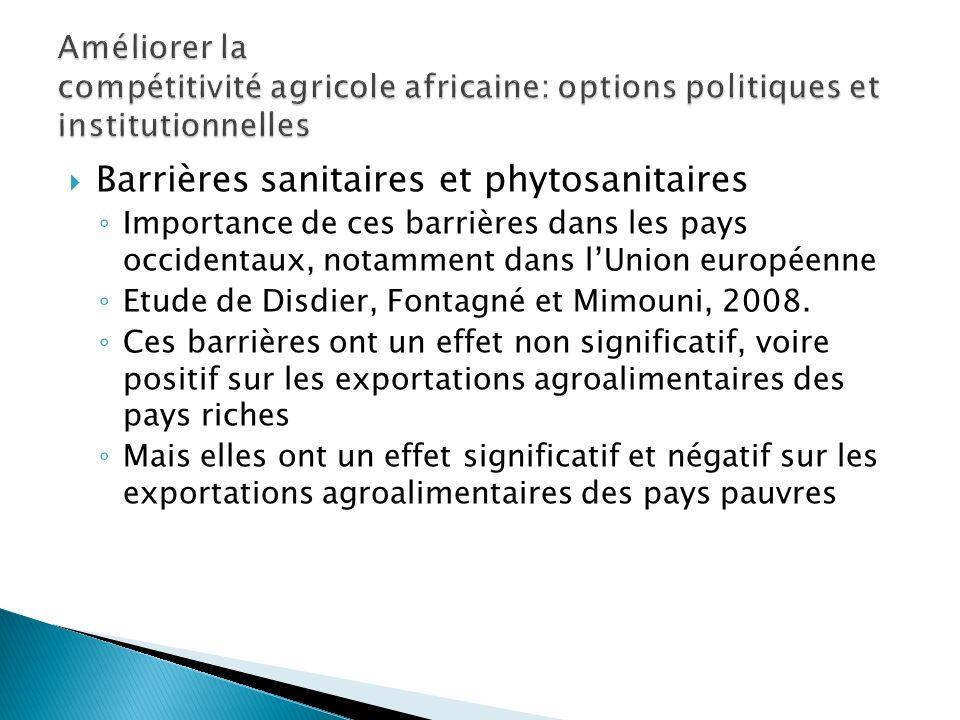Barrières sanitaires et phytosanitaires Importance de ces barrières dans les pays occidentaux, notamment dans lUnion européenne Etude de Disdier, Fontagné et Mimouni, 2008.