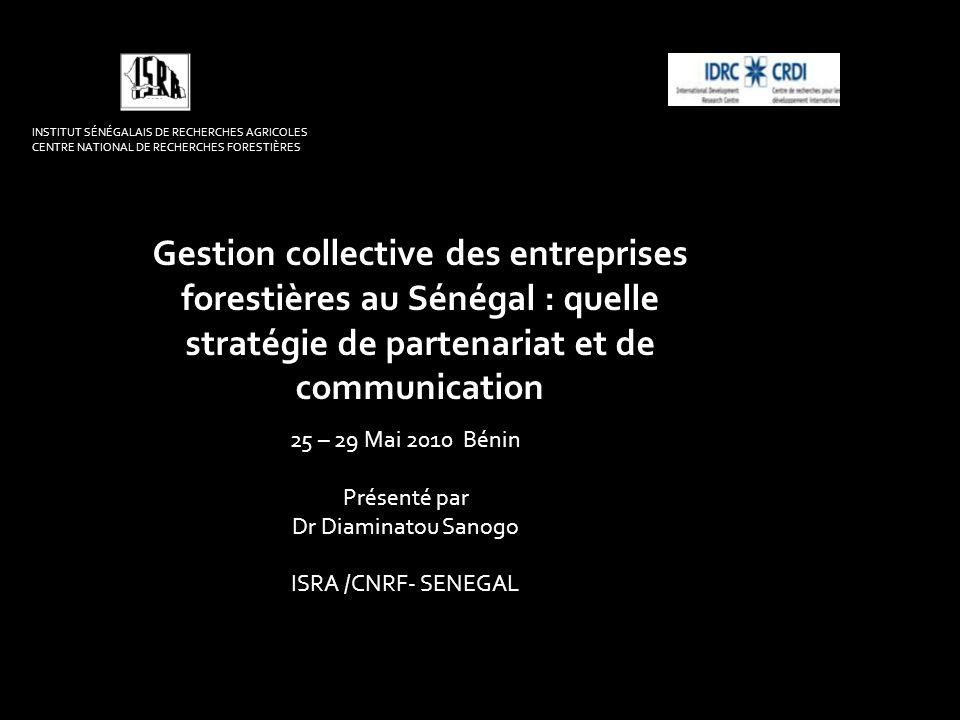 INSTITUT SÉNÉGALAIS DE RECHERCHES AGRICOLES CENTRE NATIONAL DE RECHERCHES FORESTIÈRES Gestion collective des entreprises forestières au Sénégal : quel