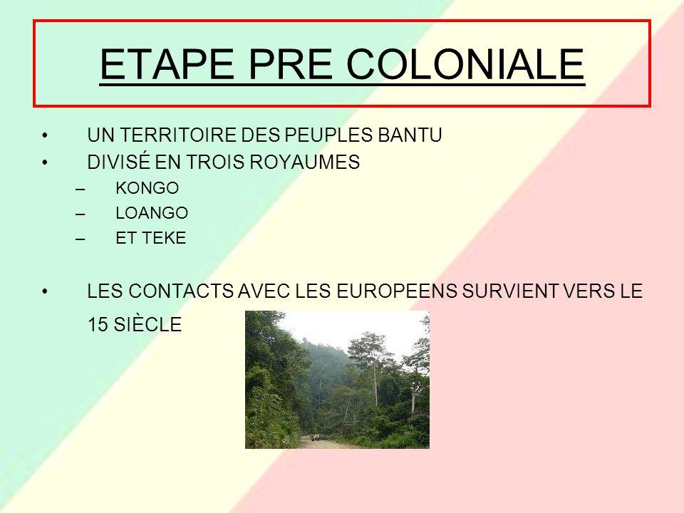 EPOQUE COLONIALE L´ACTUEL CONGO EST DEVENU COLONIE FRANÇAISE EN 1881 DANS LES PREMIERS 50 ANS SE CENTRAIT L´EXPLOTATION DES RICHESSES NATURELLES PAR LES SOCIETÉS PRIVÉES 1924 ET 1934 S´EST CONSTRUIT LE CHEMIN DE FER