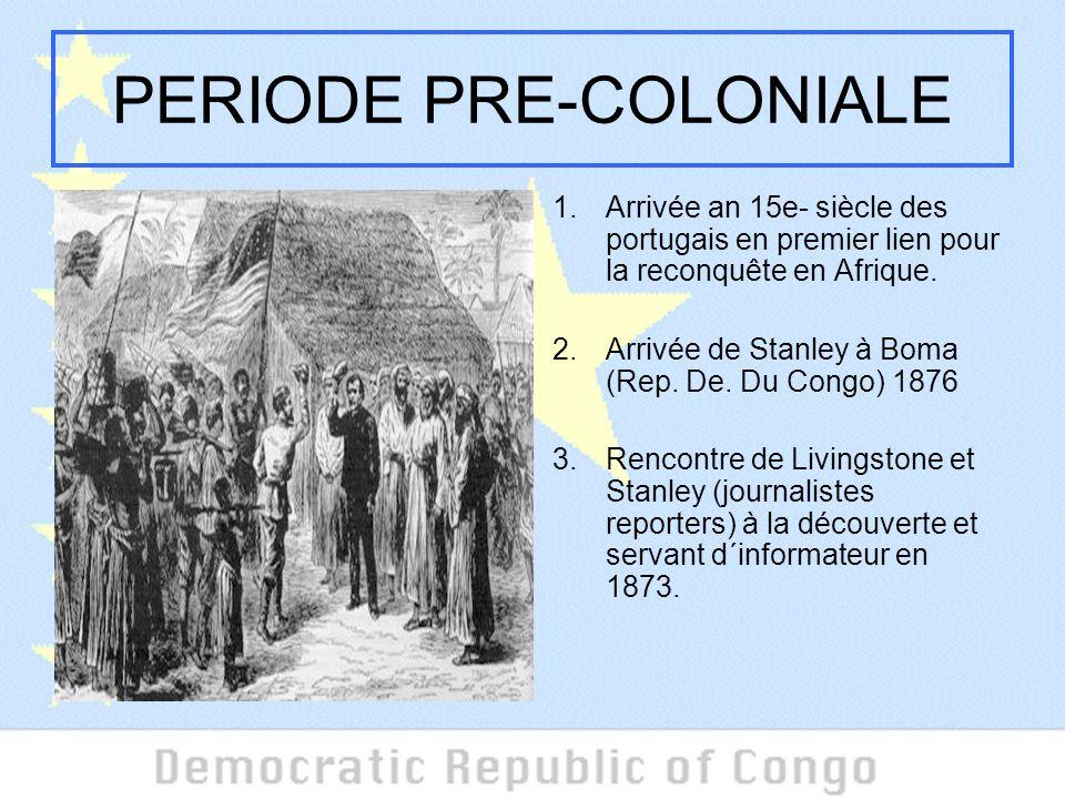PERIODE PRE-COLONIALE 1.Arrivée an 15e- siècle des portugais en premier lien pour la reconquête en Afrique.