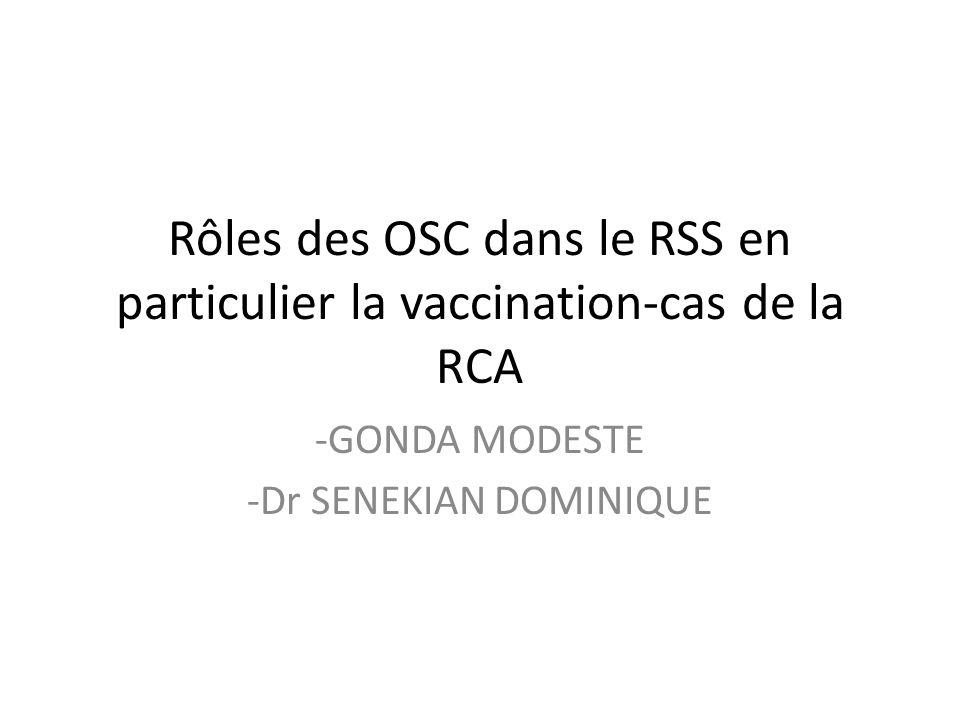 Rôles des OSC dans le RSS en particulier la vaccination-cas de la RCA -GONDA MODESTE -Dr SENEKIAN DOMINIQUE