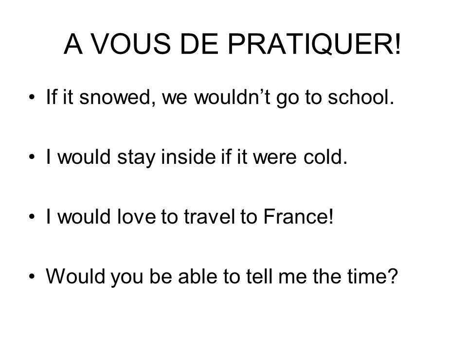 Réponses… Sil neigeait, nous nirions pas à lécole.