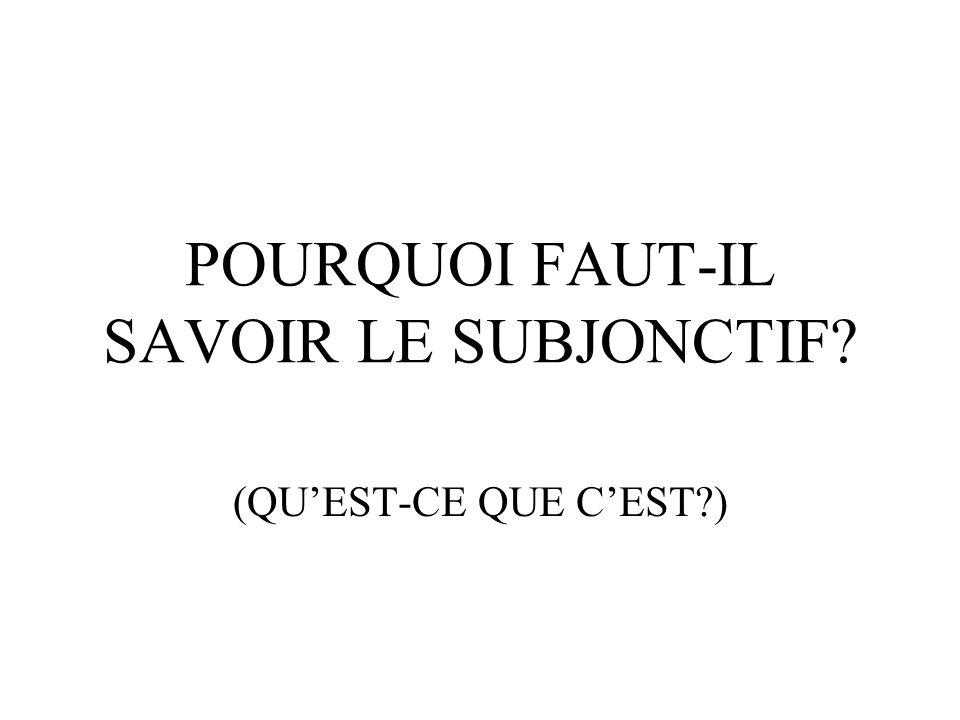 Il y a deux modes de verbes en français: lindicatif et le subjonctif.