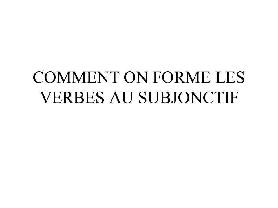 Pour un verbe normal, la forme du subjonctif se fait ainsi: Prenez la forme du verbe de ILS/ELLES au présent.