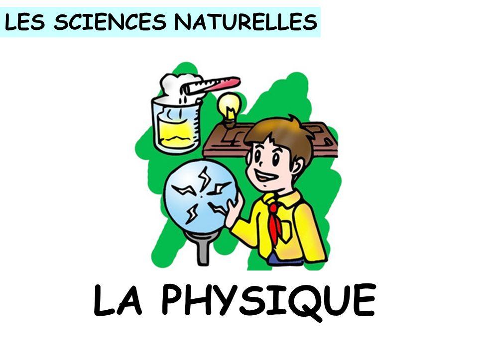 LA PHYSIQUE LES SCIENCES NATURELLES