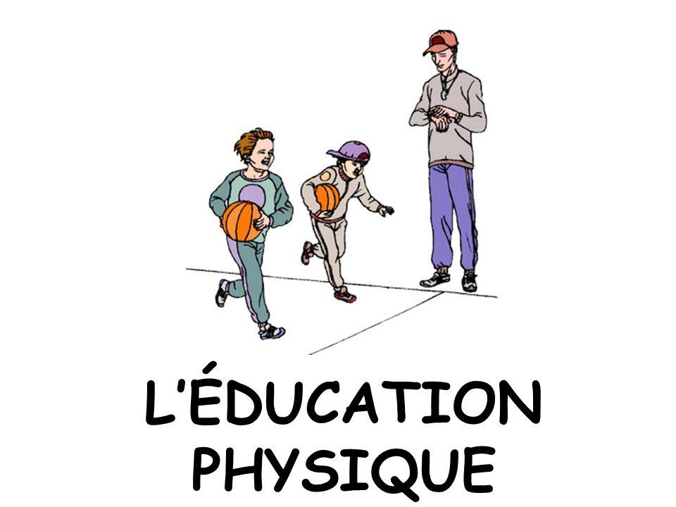 LÉDUCATION PHYSIQUE