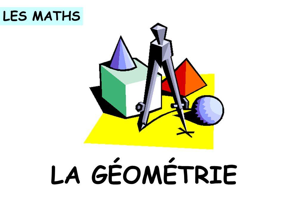 LES MATHS LA GÉOMÉTRIE