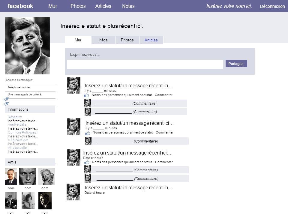 facebook Insérez le statut le plus récent ici. MurPhotosArticlesNotesInsérez votre nom ici. Déconnexion Adresse électronique: Téléphone mobile. Une me