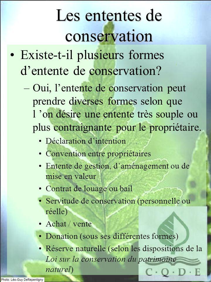 Existe-t-il plusieurs formes dentente de conservation? –Oui, lentente de conservation peut prendre diverses formes selon que l on désire une entente t