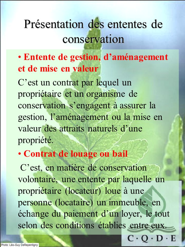 Présentation des ententes de conservation Entente de gestion, daménagement et de mise en valeur Cest un contrat par lequel un propriétaire et un organ