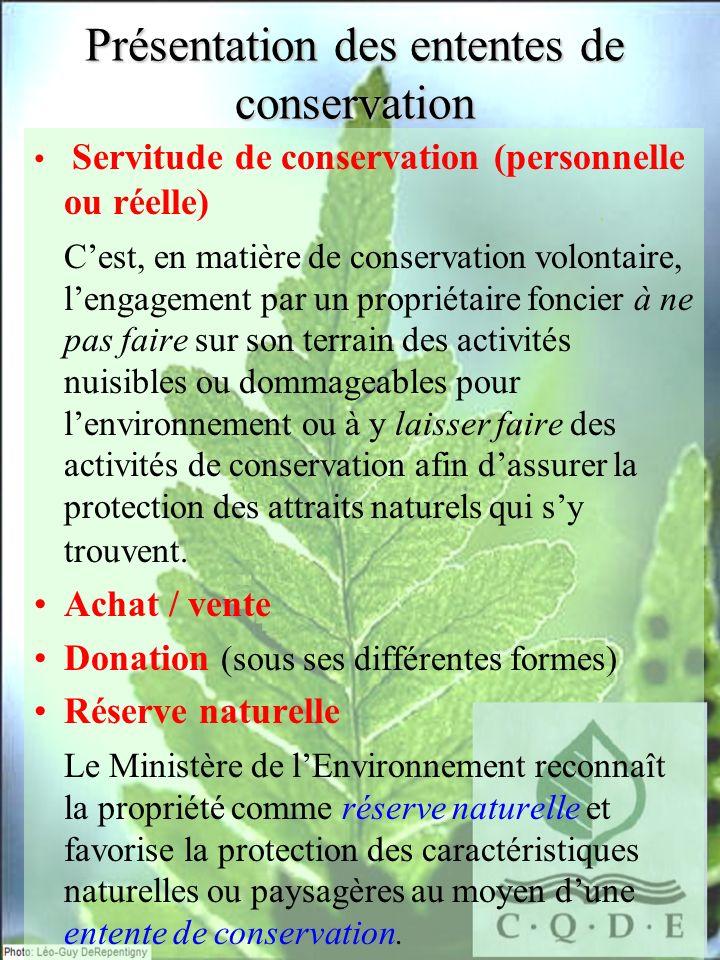 Présentation des ententes de conservation Servitude de conservation (personnelle ou réelle) Cest, en matière de conservation volontaire, lengagement p