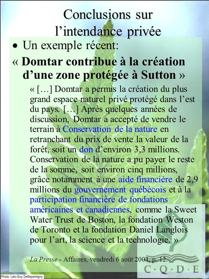 Un exemple récent: « Domtar contribue à la création dune zone protégée à Sutton » « […] Domtar a permis la création du plus grand espace naturel privé