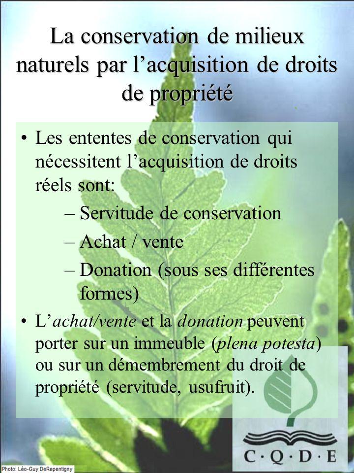 La conservation de milieux naturels par lacquisition de droits de propriété Les ententes de conservation qui nécessitent lacquisition de droits réels