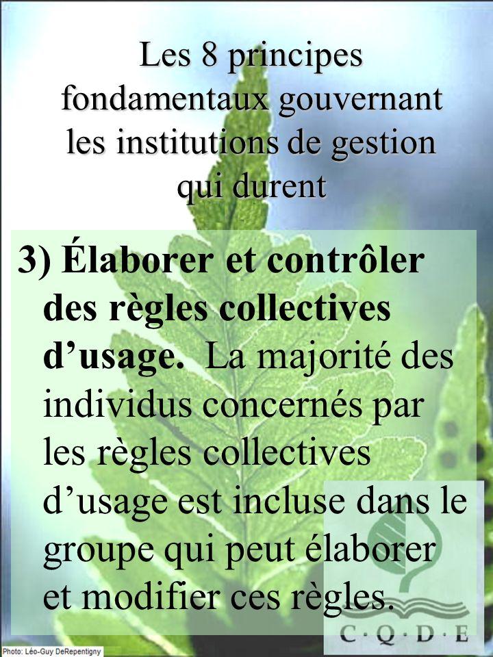 Les 8 principes fondamentaux gouvernant les institutions de gestion qui durent 3) Élaborer et contrôler des règles collectives dusage. La majorité des