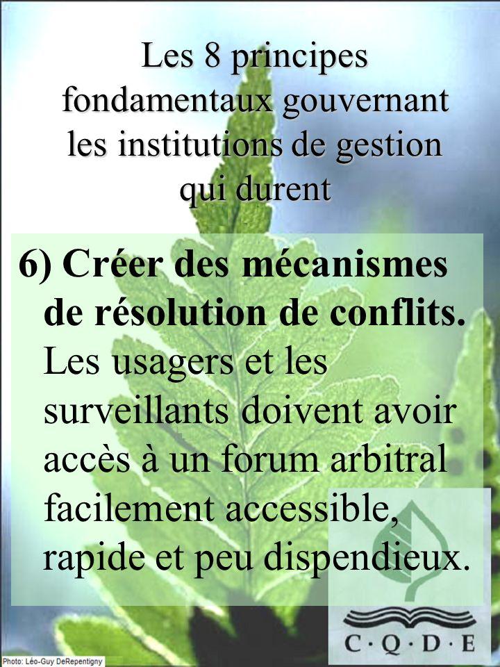 Les 8 principes fondamentaux gouvernant les institutions de gestion qui durent 6) Créer des mécanismes de résolution de conflits. Les usagers et les s