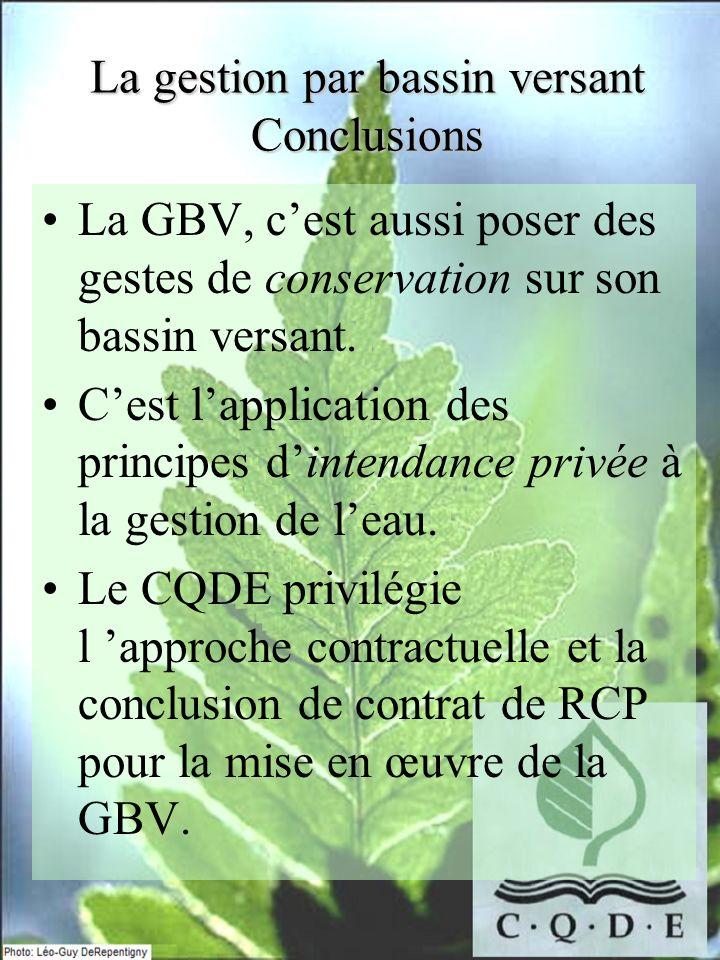 La GBV, cest aussi poser des gestes de conservation sur son bassin versant. Cest lapplication des principes dintendance privée à la gestion de leau. L