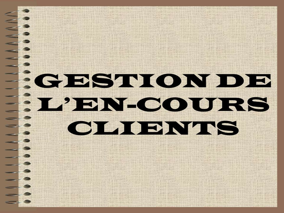 GESTION DE LEN-COURS CLIENTS