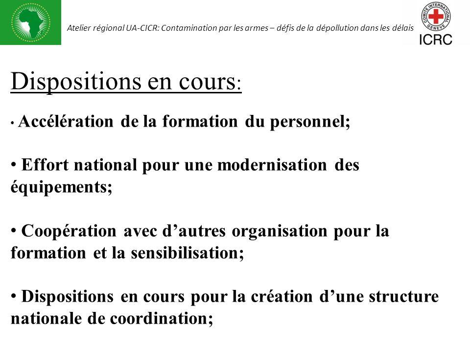 Dispositions en cours : Accélération de la formation du personnel; Effort national pour une modernisation des équipements; Coopération avec dautres or