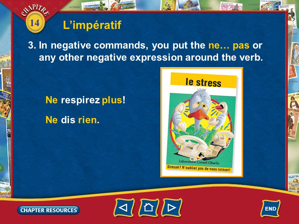 14 Limpératif 2. Note that with -er verbs, you drop the final s of the tu form. The same is true for aller and verbs like ouvrir. Regarde! Va voir le