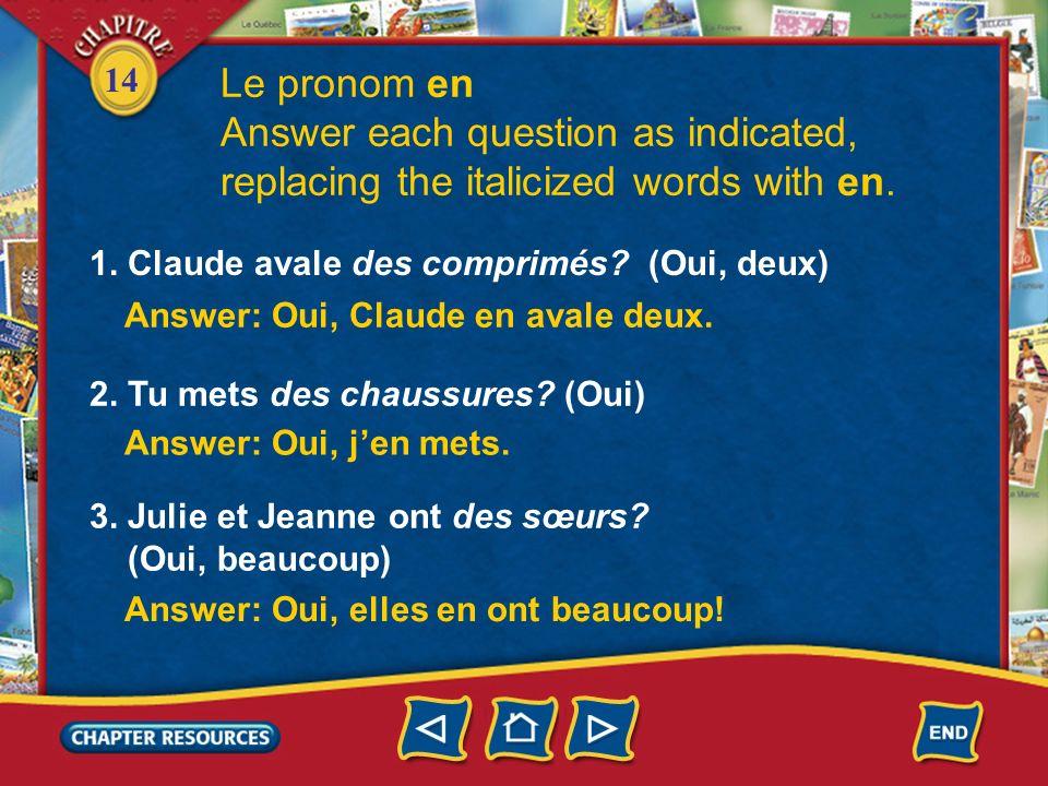 14 Le pronom en 3. Just like other pronouns, en comes directly before the verb whose meaning it is linked to. Il en parle. Il nen parle pas. Il veut e