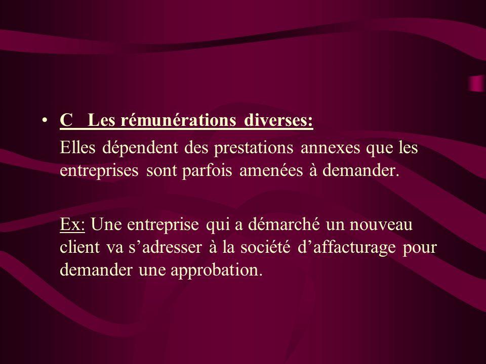 C_ Les rémunérations diverses: Elles dépendent des prestations annexes que les entreprises sont parfois amenées à demander. Ex: Une entreprise qui a d