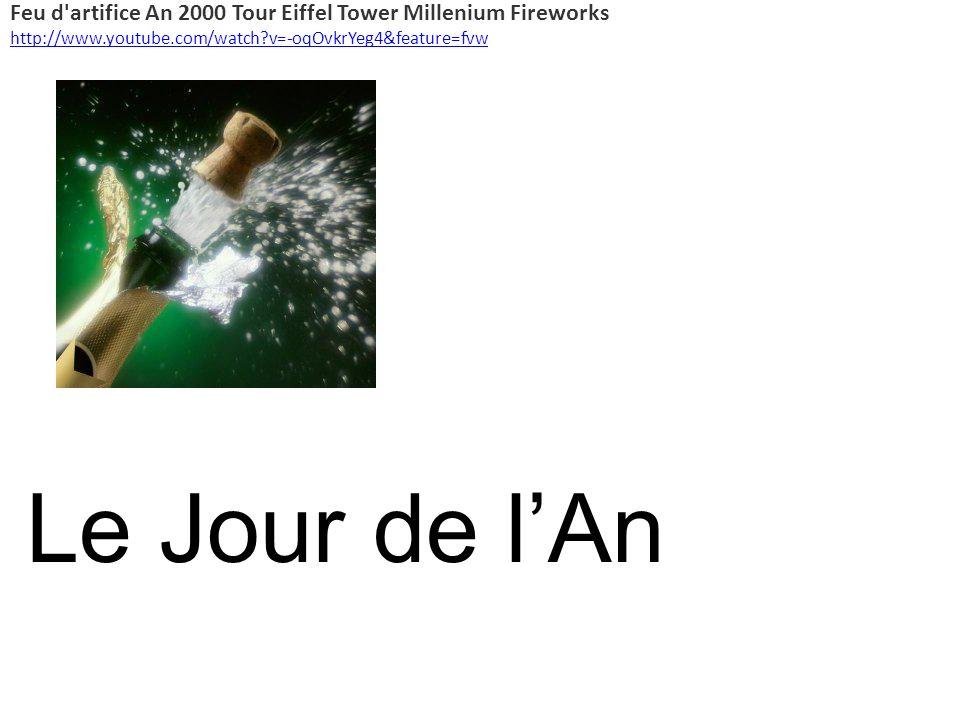 Feu d artifice An 2000 Tour Eiffel Tower Millenium Fireworks http://www.youtube.com/watch?v=-oqOvkrYeg4&feature=fvw Le Jour de lAn