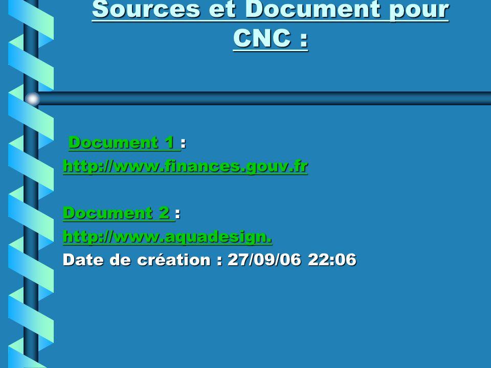 Sources et Document pour CNC : Document 1 : Document 1 :Document 1 Document 1 http://www.finances.gouv.fr Document 2 Document 2 : Document 2 http://ww