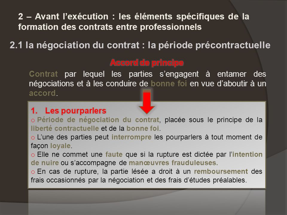 2 – Avant lexécution : les éléments spécifiques de la formation des contrats entre professionnels 2.1 la négociation du contrat : la période précontra