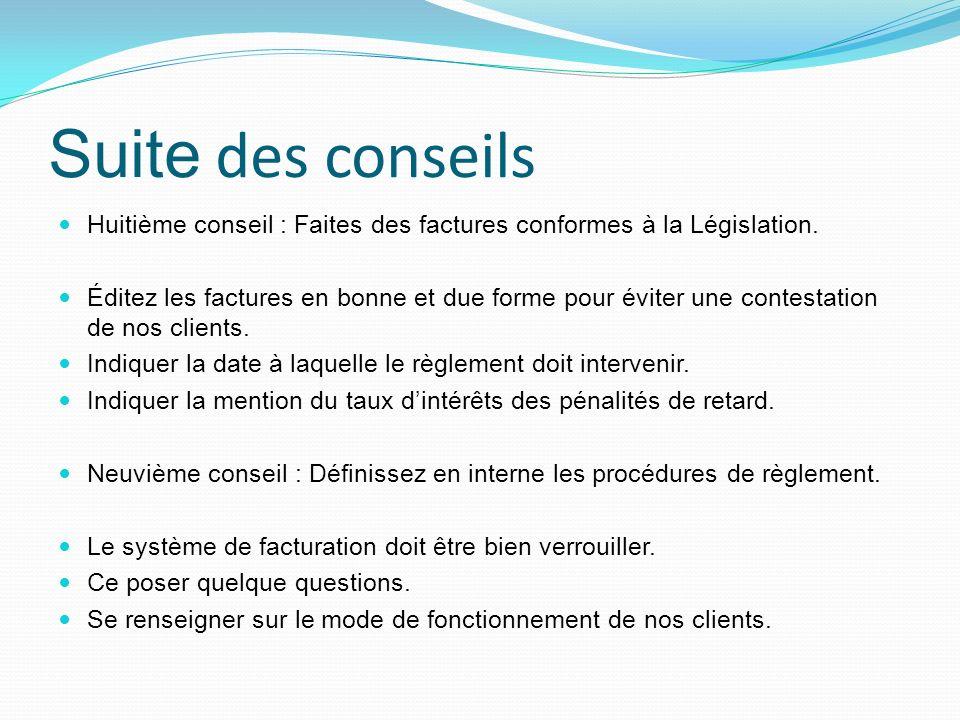 Suite des conseils Huitième conseil : Faites des factures conformes à la Législation.